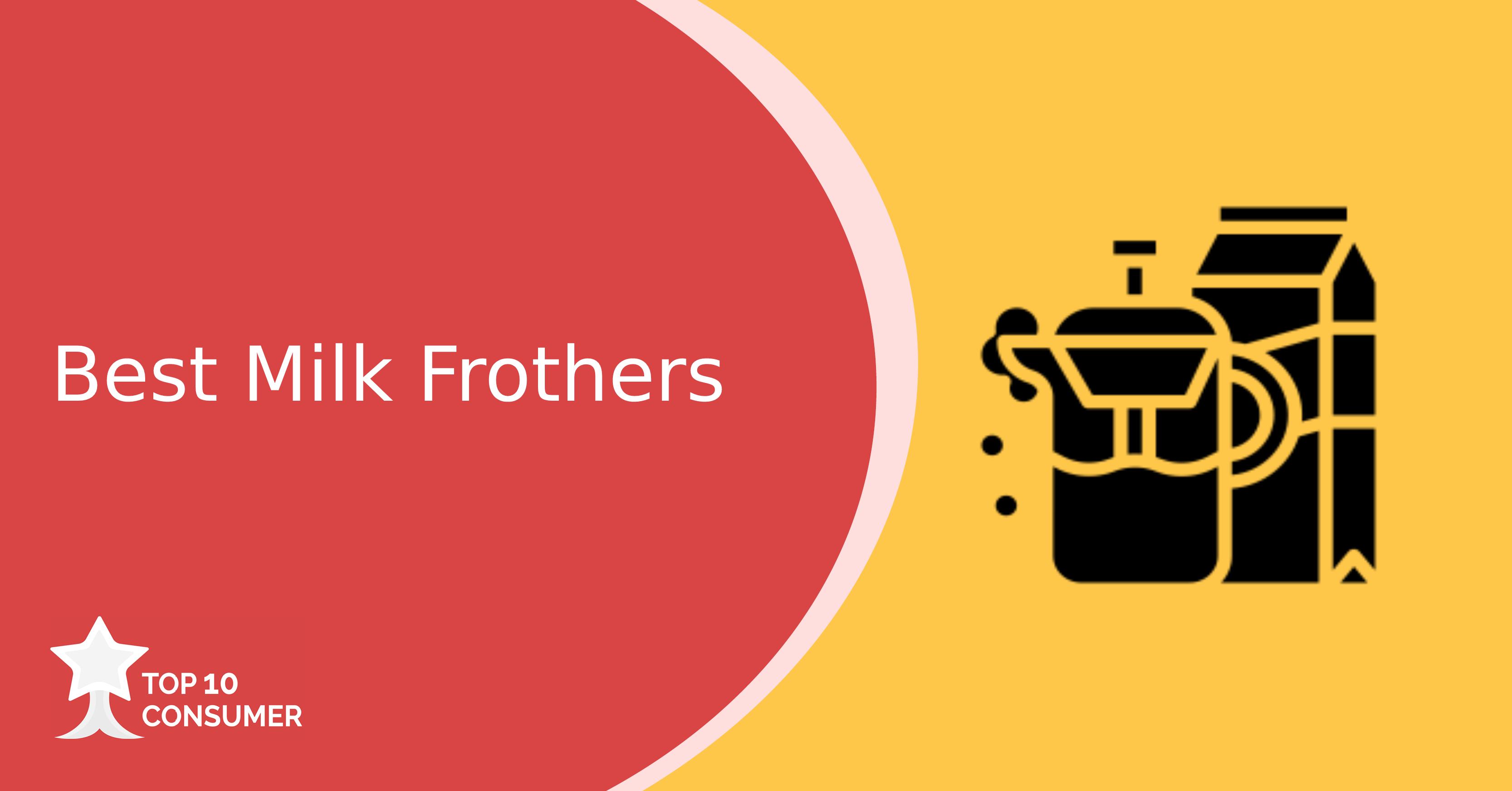 Best Milk Frothers