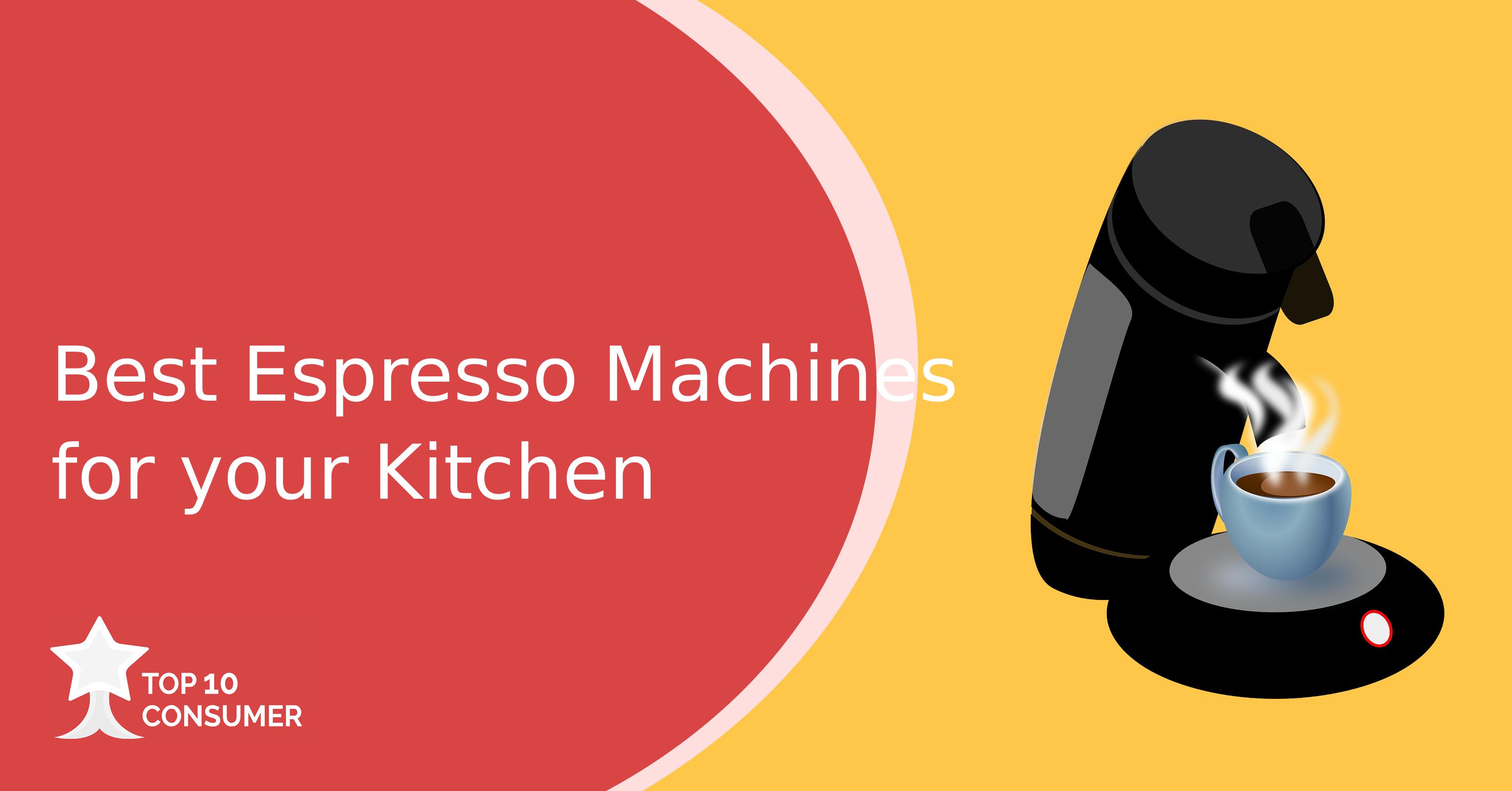 Best Espresso Machines For Your Kitchen