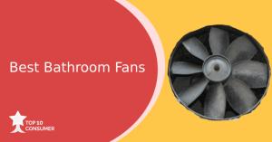 Best Bathroom Fans
