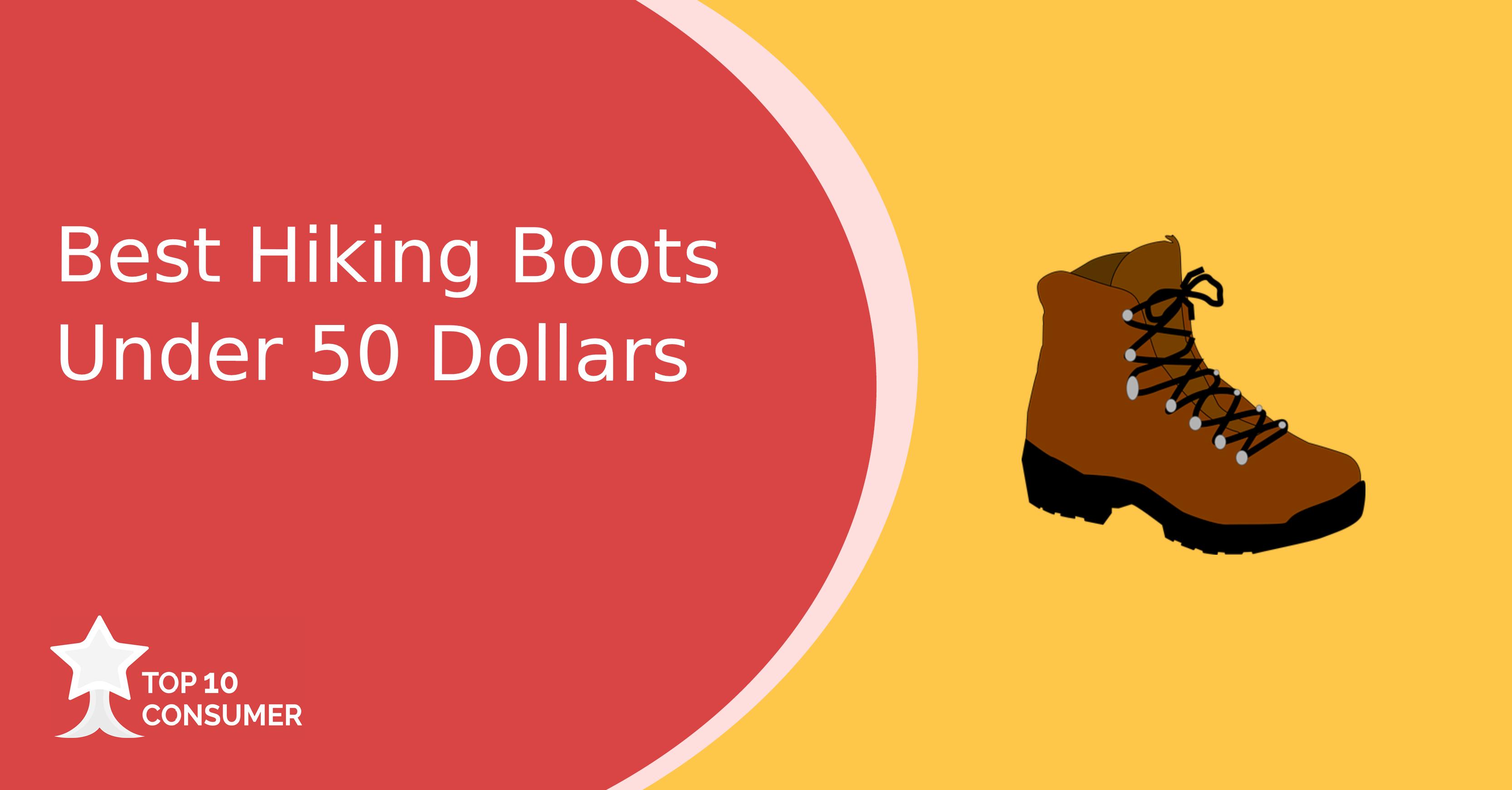 Best Hiking Boots Under 50 Dollars