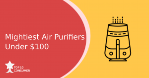 Mightiest Air Purifiers Under $100