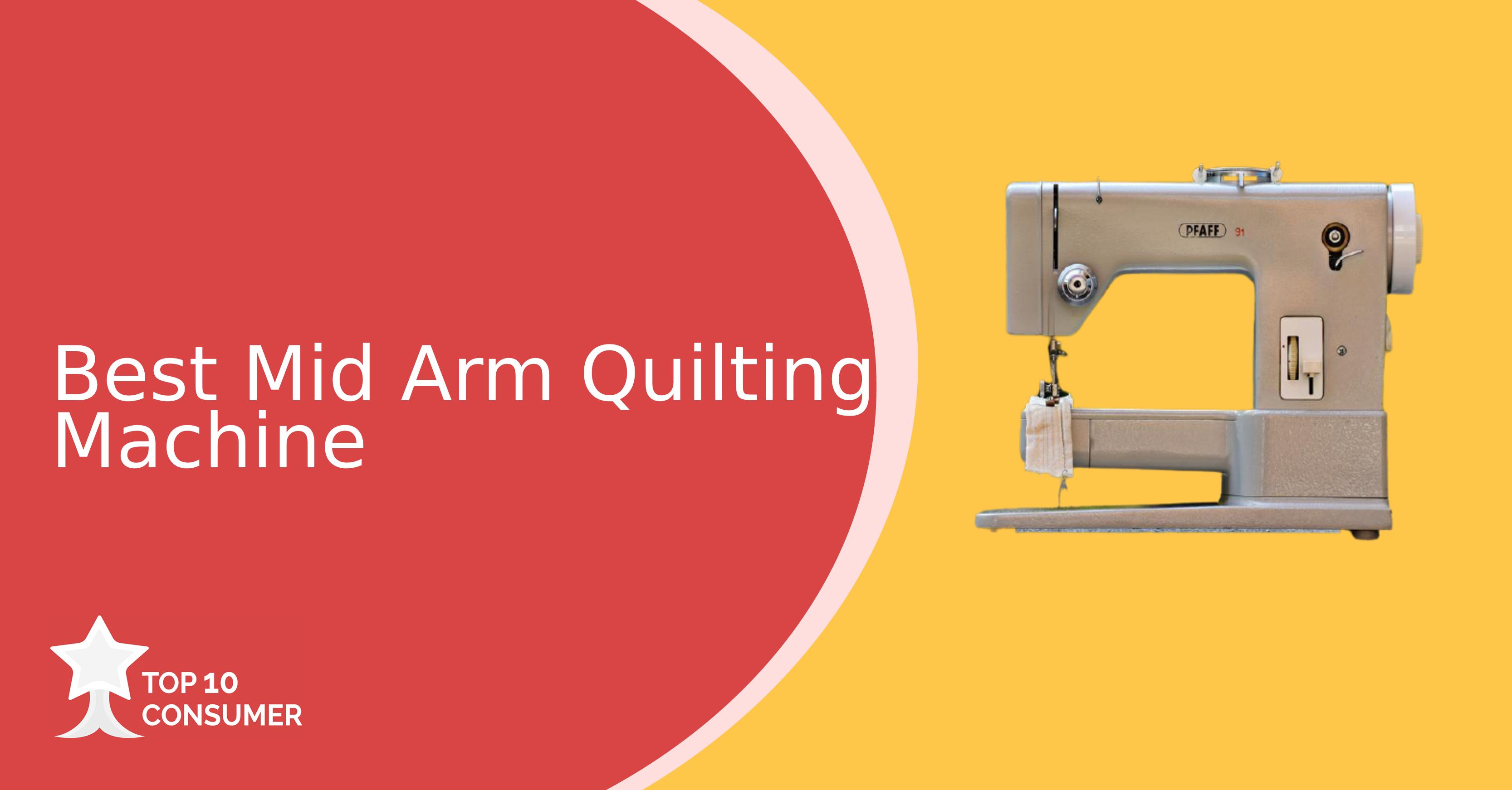 Best Mid Arm Quilting Machine