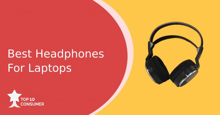 Best Headphones For Laptops