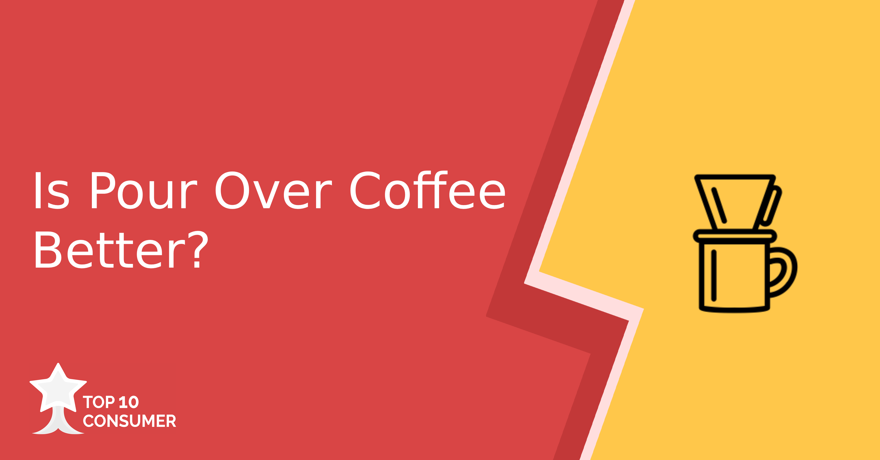 Is Pour Over Coffee Better?
