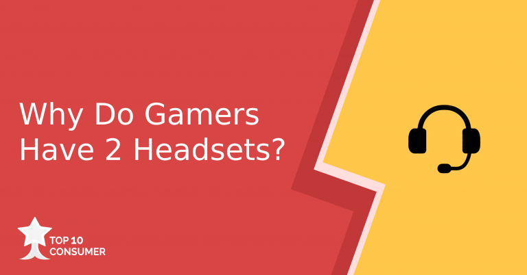 why do gamers have two headsets?