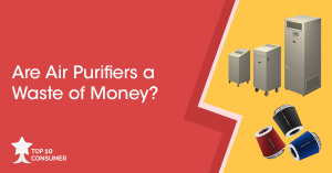 Are Air Purifiers a Waste of Money?