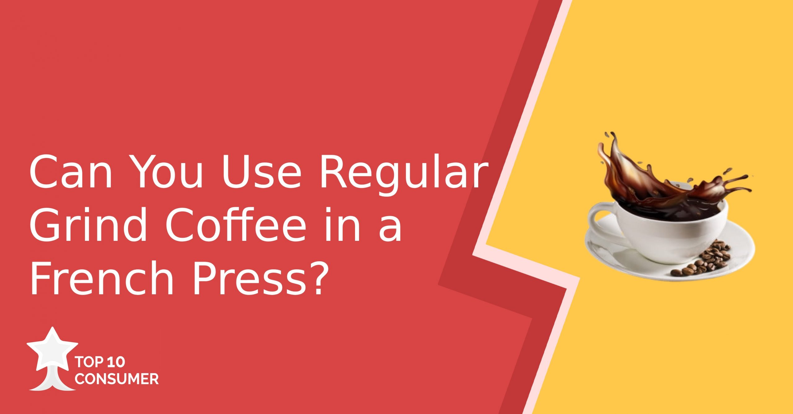 Can You Use Regular Grind Coffee in a French Press