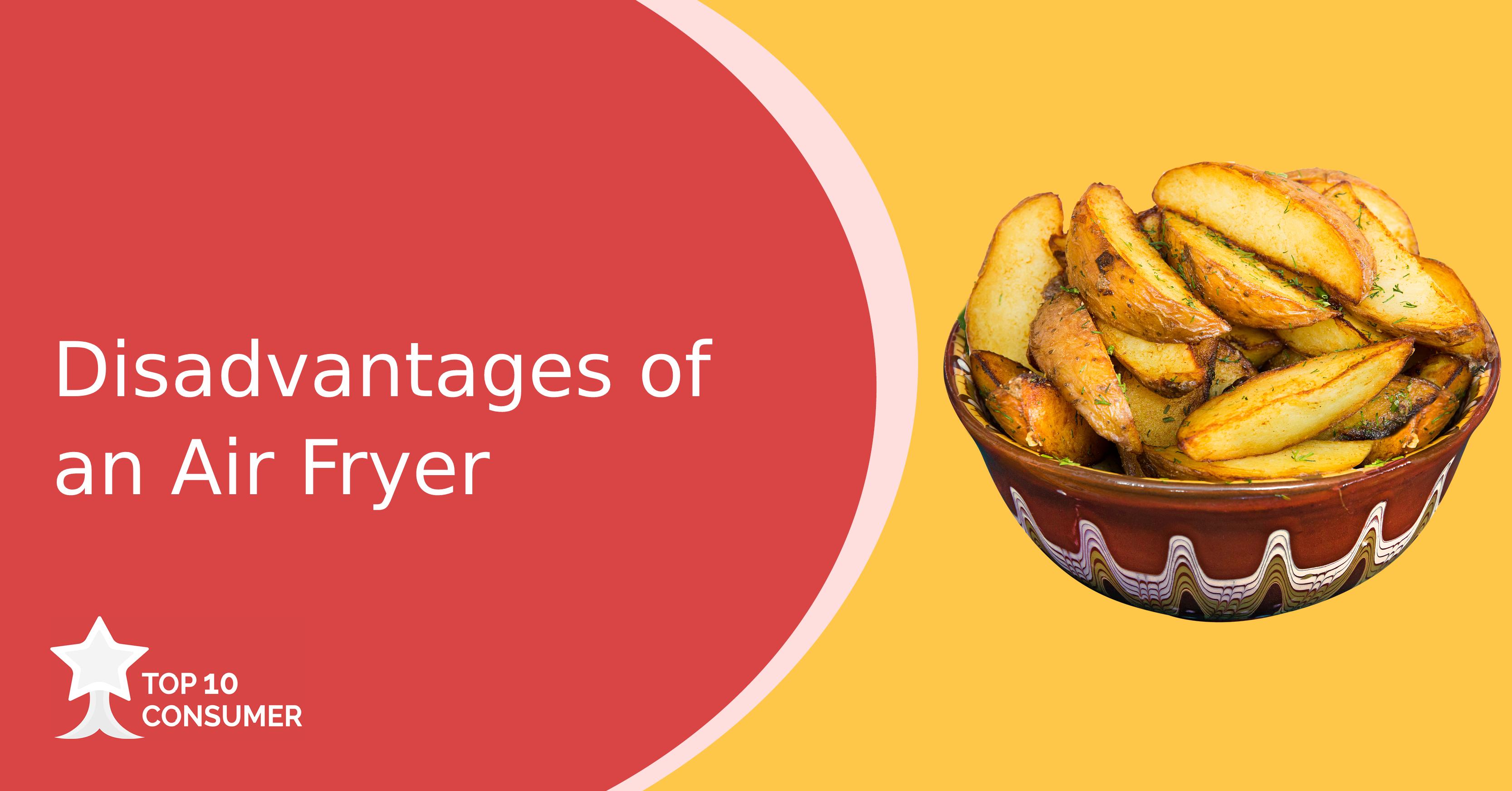 Disadvantages of an Air Fryer