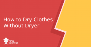 How to Dry Clothes Without Dryer