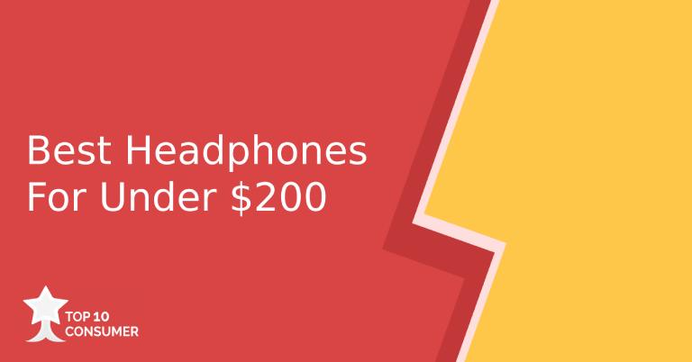 Best Headphones for Under $200