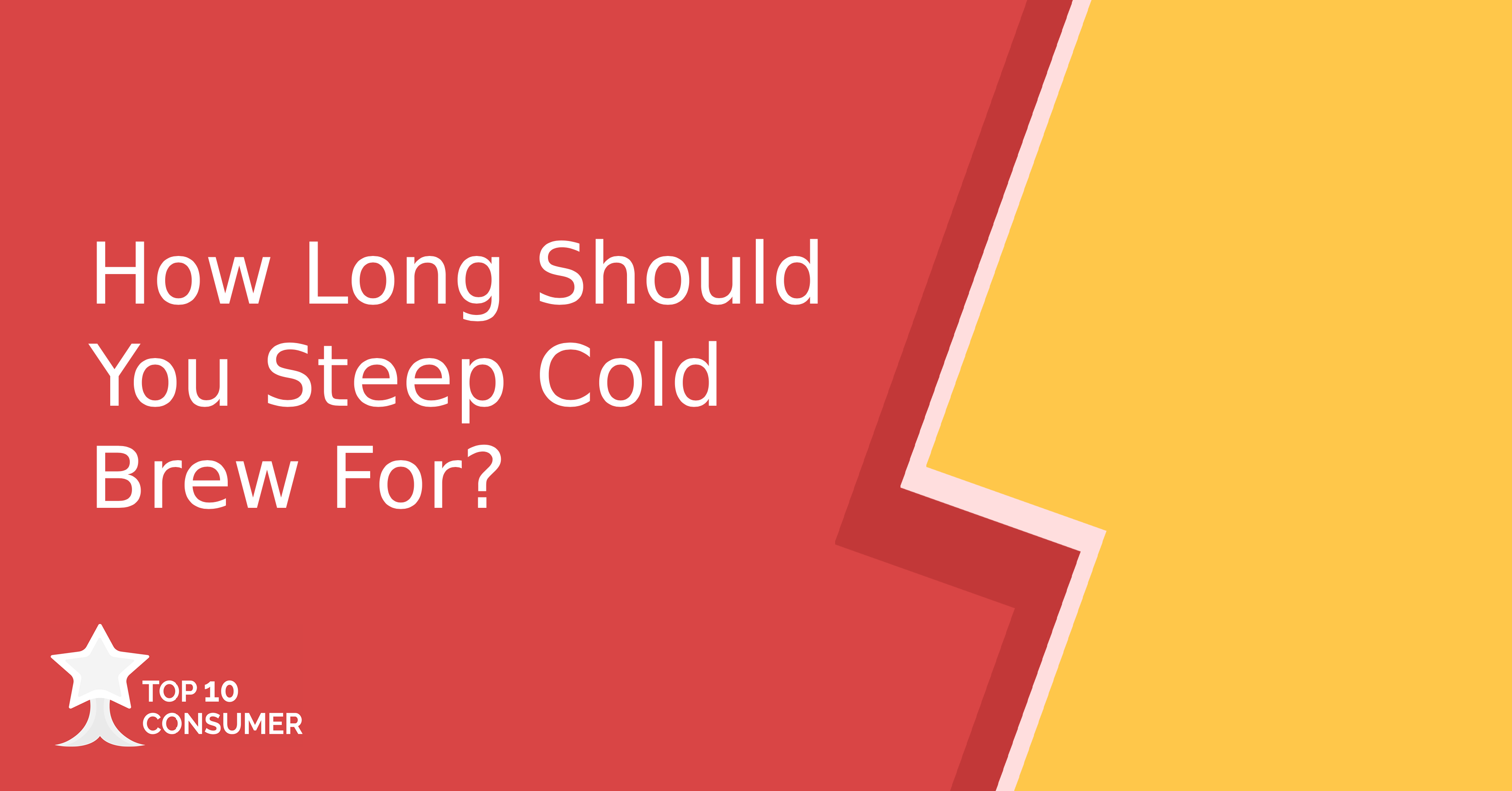 How Long Should You Steep Cold Brew For?
