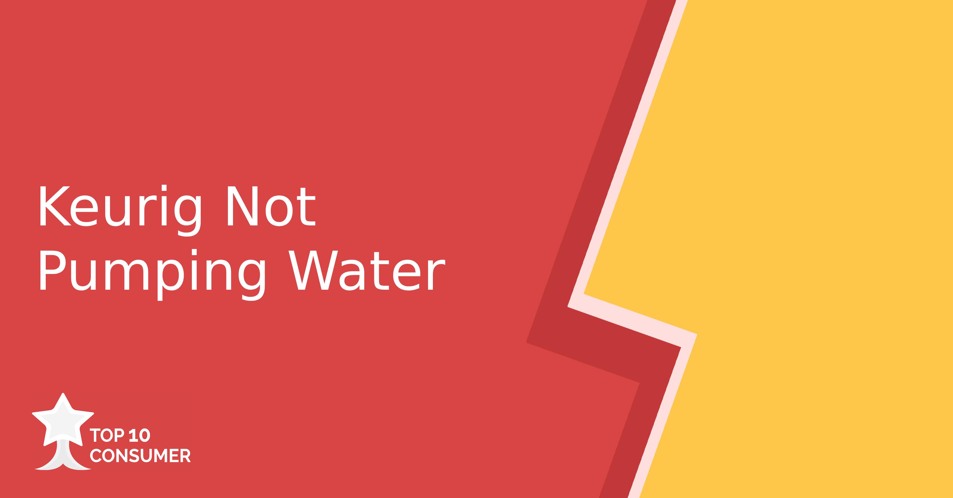 Keurig Not Pumping Water