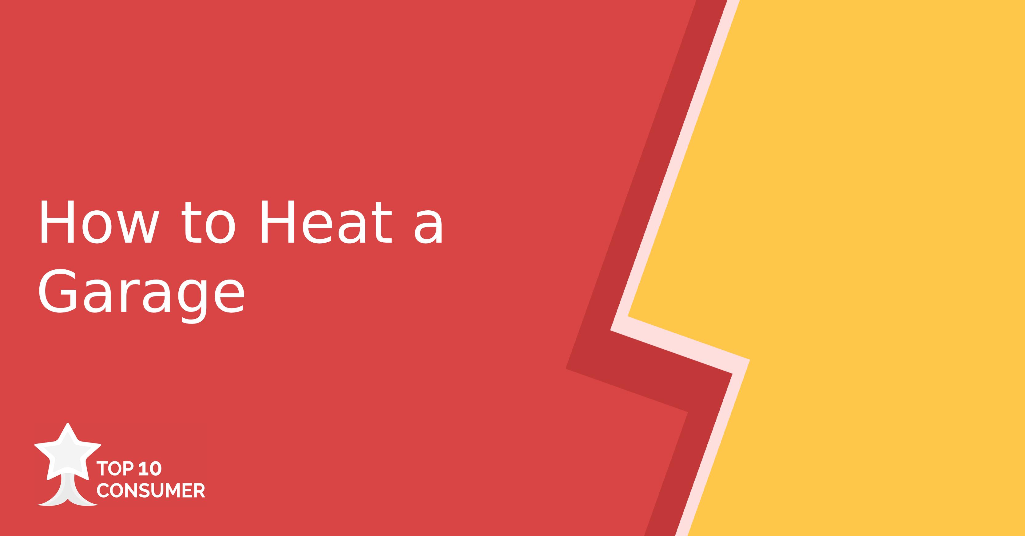 How to heat a garage