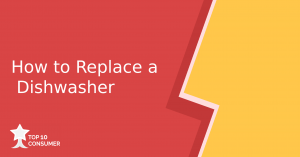How to Replace a Dishwasher