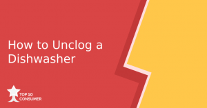 How to Unclog a Dishwasher?