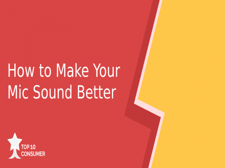 How to Make Your Mic Sound Better