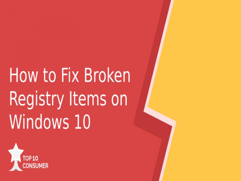 How to Fix Broken Registry Items on Windows 10